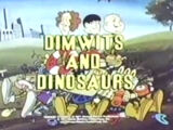 Dimwits and Dinosaurs