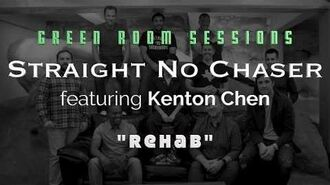 "Straight No Chaser featuring Kenton Chen – ""Rehab"" – Green Room Sessions Episode 2"