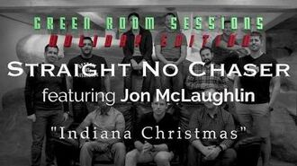"Straight No Chaser featuring Jon McLaughlin - ""Indiana Christmas"" - Green Room Sessions Episode 3"