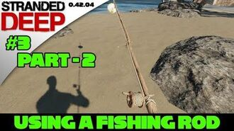 Stranded Deep Tutorial - Fishing Rod P2 - How to use!