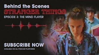 Behind The Scenes Stranger Things Podcast Ep. 3 - The Mind Flayer Netflix