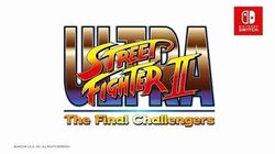 Ultra Street Fighter II The Final Challengers - Trailer