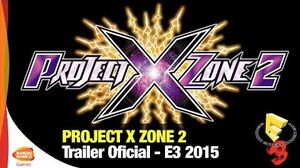 Project X Zone 2 - Trailer E3 2015 - Bandai Namco Latinoamerica Oficial