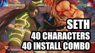 SETH 40 Install Art Combo vs 40 Characters - Street Fighter V Champion Edition
