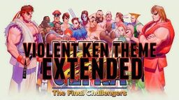 Violent Ken Theme Extended - Ultra Street Fighter II The Final Challengers-1