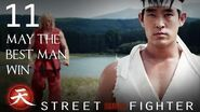 May the Best Man Win - Street Fighter Assassin's Fist Episode 11