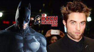 """Robert Pattinson is """"The Batman"""" - Rich Alvarez Show"""