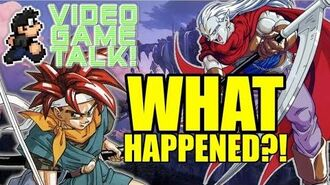 "What Ever Happened to the ""Chrono Trigger"" Series? VIDEO GAME TALK!"