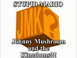 Johnny Mushroom and the Kingdoms