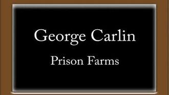 George Carlin - Prison Farms