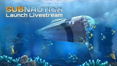 Subnautica Launch Livestream