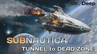 SUBNAUTICA - TUNNEL to DEAD ZONE