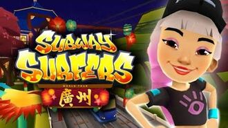 Guangzhou 2018 - Official Trailer - Subway Surfers Chinese Version