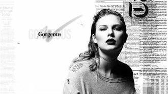 Taylor Swift - Gorgeous (Lyric Video)