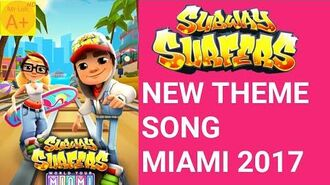 Subway Surfers Miami 2017 New Theme Song