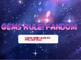Gems Rule! Fandom