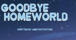 Goodbye homeworld