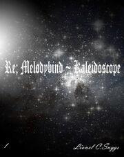 Re Melodybind ~ Kaleidoscope