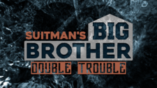 Suitman's Big Brother Double Trouble