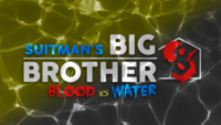 Suitman's Big Brother Blood vs. Water