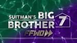 Suitman's Big Brother 7