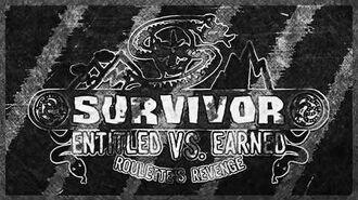 Survivor Entitled vs. Earned (Original Intro)