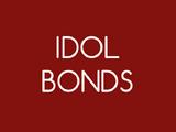 Idol Bonds