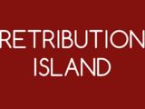 Retribution Island