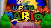 Super Mario 64- The Movie trailer