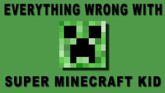 Everything Wrong With Super Minecraft Kid (Fan-made)