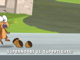 Supernoobs vs. Supertights!