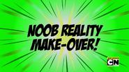 S1 E30 Noob Reality Make-Over