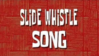 SpongeBob Music Slide Whistle Song