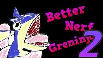 BETTER NERF GRENINJA 2