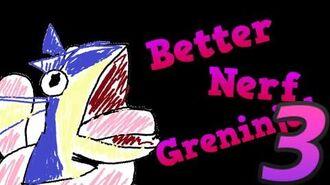 BETTER NERF GRENINJA 3