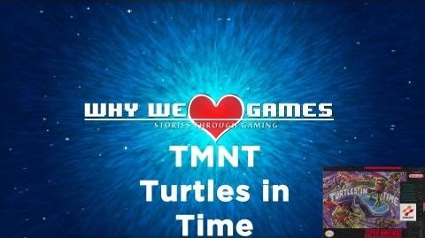 Why We Love Games - Stories Through Gaming - TMNT 4