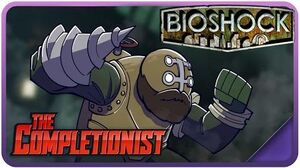 Bioshock - The Completionist Ep