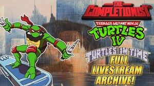 The Completionist COMPLETES TMNT IV Turtles in Time! Livestream VOD