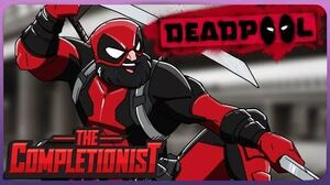 The Completionist - Deadpool The Merc with the Mouth