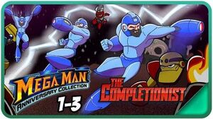 Mega Man 1, 2, & 3 - The Completionist Ep