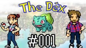 The Dex! Bulbasaur! Episode 12 feat
