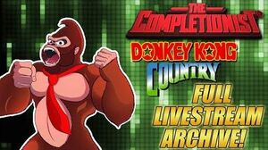 The Completionist COMPLETES Donkey Kong Country LIVE! Livestream VOD