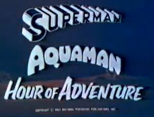 Superman Aquaman Hour of Adventure