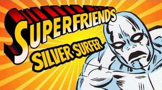 Silver Surfer - The Amazing Superfriends!