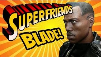 Blade II - The Amazing Superfriends!