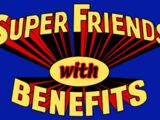 Super Friends with Benefits
