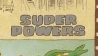 Super Powers, Part Six