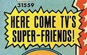 Here Come TV's Super-Friends