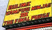 Bulimic Vampire Ninjas III The Final Purge