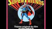 Superfriends - Theme From Superman